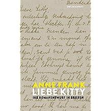 Liebe Kitty: Ihr Romanentwurf in Briefen