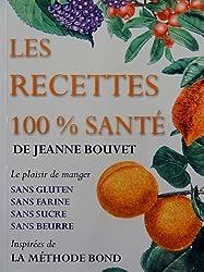 Les recettes 100% santé : L'effet BOND ou Comment pratiquer concrètement la méthode BOND au quotidien, Le 1er livre de recettes version française de la méthode BOND