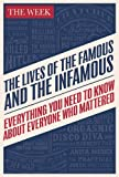 The Lives of the Famous and the Infamous: Everything You Need To Know About Everyone ...