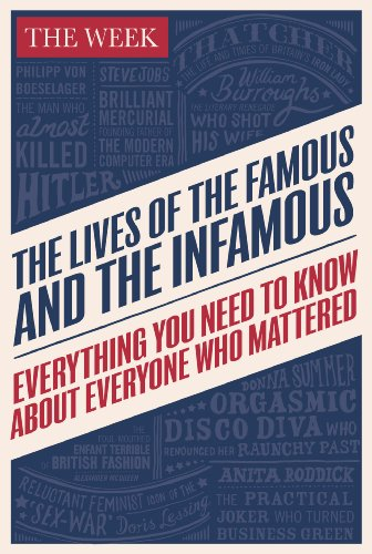 The Lives of the Famous and the Infamous: Everything You Need To Know About Everyone Who Mattered