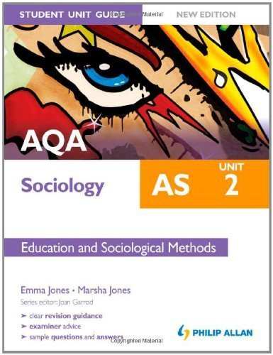 AQA AS Sociology Student Unit Guide New Edition: Unit 2 Education and Sociological Methods by Jones, Emma, Jones, Marsha (2012) Paperback