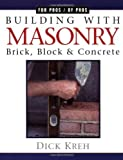 Building with Masonry: Brick, Block & Concrete / For Pros by Pros by Richard Kreh (1998-10-20)