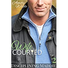 Wife: Courted (Disciplining Maddie) (English Edition)
