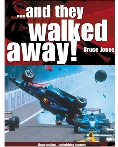 ..and They Walked Away!: The B-I-G Accidents and the Drivers Who Lived to Tell the Tale por Bruce Jones