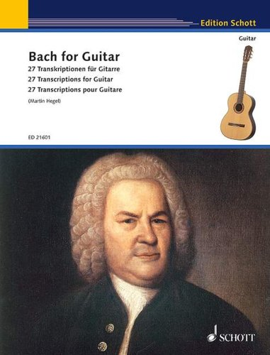 Bach for Guitar - 27 Transcriptions for ...