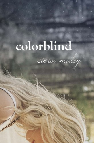 Colorblind by Siera Maley (2016-03-02)