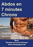 Telecharger Livres Abdos en 7 Minutes Chrono Programme Homme Remise en Forme Chrono t 1 (PDF,EPUB,MOBI) gratuits en Francaise