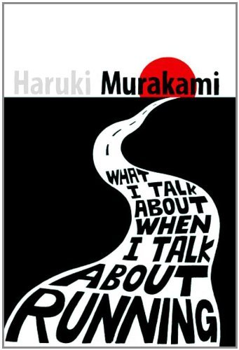 By Haruki Murakami - What I Talk About When I Talk About Running (Reprint)