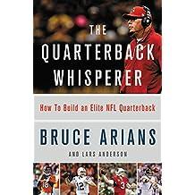 The Quarterback Whisperer: How to Build an Elite NFL Quarterback (English Edition)