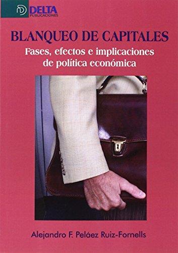 Blanqueo de capitales : fases, efectos e implicaciones de política económica por Alejandro Francisco Peláez Ruiz-Fornells