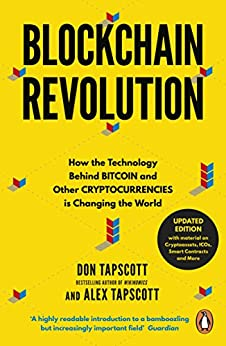 Blockchain Revolution: How the Technology Behind Bitcoin and Other Cryptocurrencies is Changing the World di [Tapscott, Don, Tapscott, Alex]