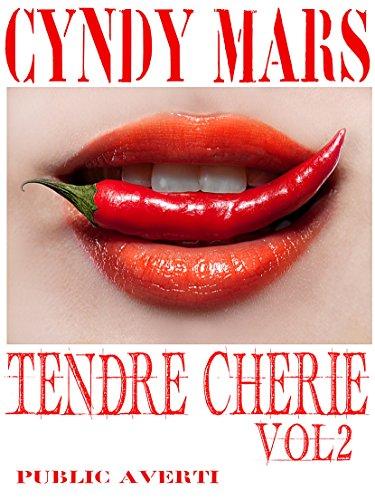 Tendre Chérie: Vol 2 par Cyndy Mars