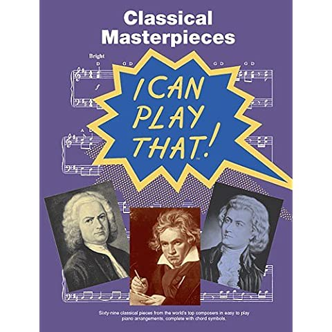 I Can Play That! Classical Masterpieces. For Pianoforte(con il cifrato degli accordi)