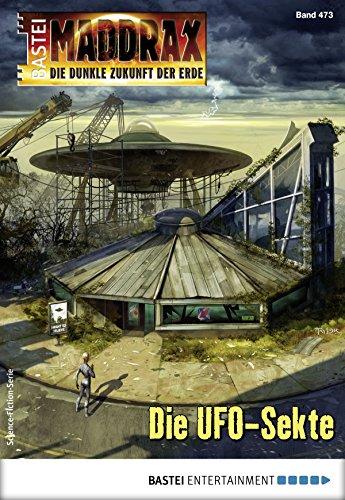 Maddrax - Folge 473: Die UFO-Sekte