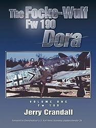 FOCKE-WULF FW 190 DORA VOLUME 1: FW 190 D-9 Standard Edition<p/>Focke-Wulf FW 190 Dora<p/>FOCKE-WULF FW 190 DORA VOLUME 1: FW 190 D-9 Standard Edition: FW 190 D-9 Standard Edition v. 1 (Vol 1)