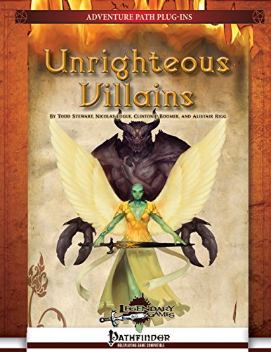 Unrighteous Villains: Volume 3 (Righteous Crusade Adventure Path Plug-Ins)