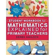 Student Workbook for Mathematics Explained for Primary Teachers by Derek Haylock (1-Jun-2014) Paperback