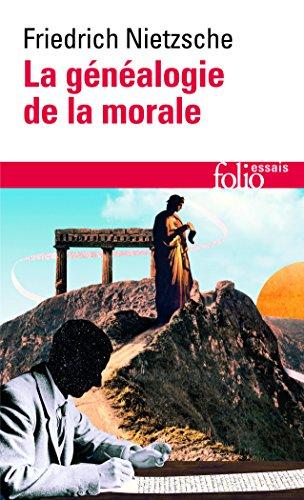 La généalogie de la morale (Folio Essais) por Friedrich Nietzsche