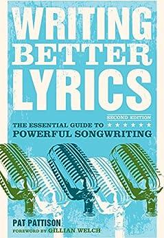 Writing Better Lyrics par [Pattison, Pat]