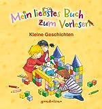 Mein liebstes Buch zum Vorlesen: Kleine Geschichten