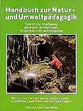 Handbuch zur Natur- und Umweltpädagogik - Michael Kalff, Jens G Eisfeld, Ursel Bühring, Claudia Filipski, Anke Held, Henrik Langholf