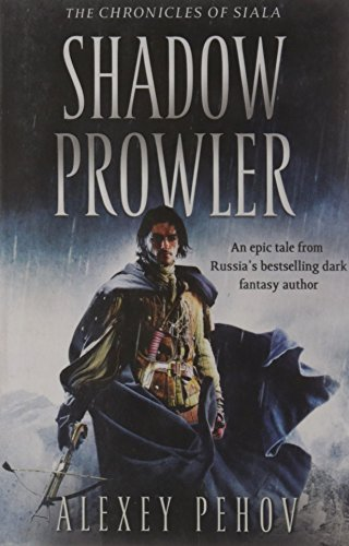 Portada del libro Shadow Prowler (The Chronicles of Siala) by Alexey Pehov (31-Mar-2011) Paperback