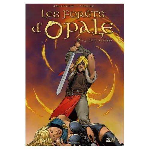 Les forêts d'Opale, Tome 5 : Onze racines