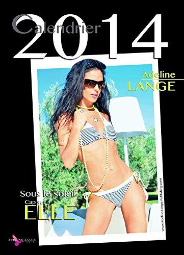 Calendrier 2014 Adeline Lange : Sous le soleil Cap sur ELLE