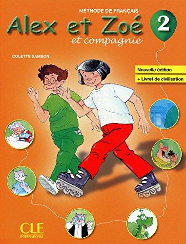 Alex et Zoe et compagnie - Nouvelle edition: Livre de l'eleve + livret d por Colette Samson