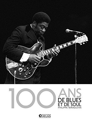 100 ans de blues et de soul par Philippe Margotin