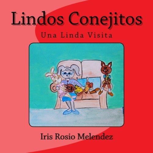 Lindos Conejitos: Una Linda Visita par Iris Rosio Melendez