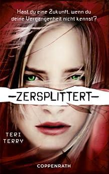 Zersplittert: Dystopie-Trilogie Band 2 von [Terry, Teri]