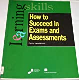 How to Succeed in Exams and Assessments (Learning Skills)