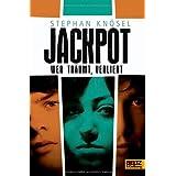 Jackpot - Wer träumt, verliert: Roman