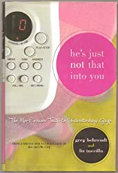 By Greg Behrendt He's Just Not That into You: The No-Excuses Truth to Understanding Guys (First Edition First Print) [Hardcover]