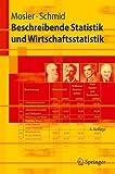 Beschreibende Statistik und Wirtschaftsstatistik (Springer-Lehrbuch) (German Edition) - Karl Mosler