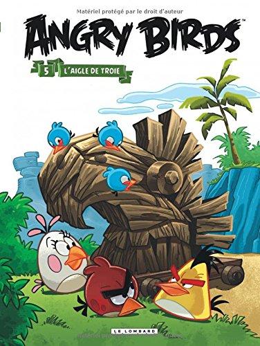 Angry Birds - tome 5 - L'Aigle de Troie