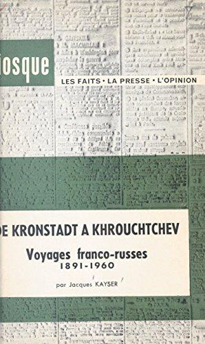 De Kronstadt  Khrouchtchev: Voyages franco-russes, 1891-1960