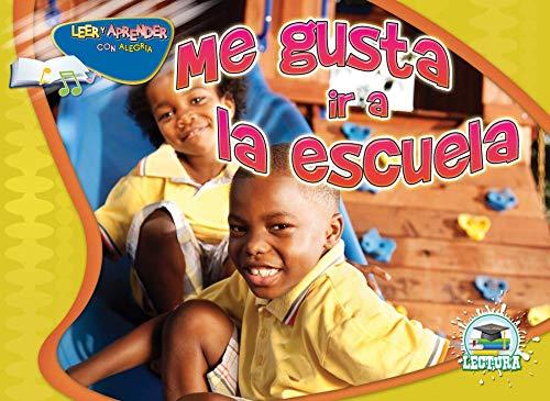 Me gusta ir a la escuela / I Like to Come to School (Happy Reading Happy Learning Spanish) por Arnhilda Badia