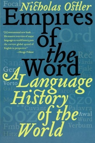 Empires of the Word: A Language History of the World Reprint by Ostler, Nicholas (2006) Paperback