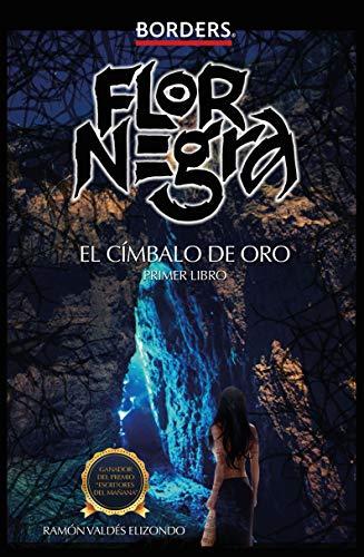 El Címbalo de oro: Flor negra eBook: Valdés Elizondo, Ramón ...
