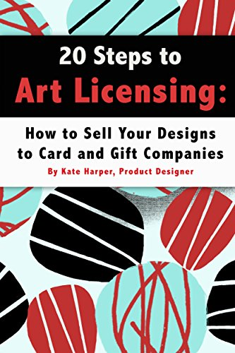20 Steps to Art Licensing: How to Sell Your Designs to Greeting Card and Gift Companies por Kate Harper