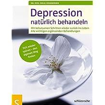 Depressionen natürlich behandeln: Einfache, natürliche und gute Ratschläge für die Behandlung, Mit Übungen, die das Leben wieder in Balance bringen (AT)