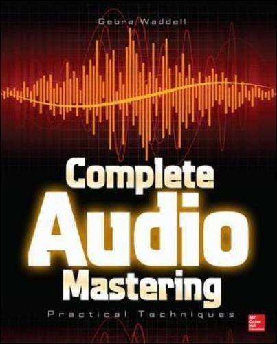 Complete Audio Mastering: Practical Techniques (Electronics)