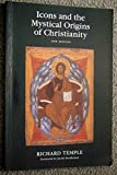 Icons and the Mystical Origins of Christianity
