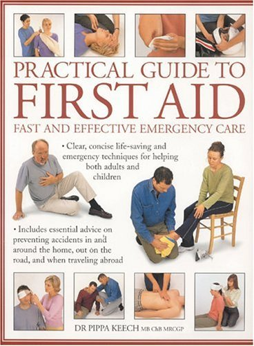 Practical Guide to First Aid by Pippa Keech (2004-08-02)