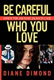 Be Careful Who You Love: Inside the Michael Jackson Case