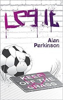 Leg It by [Parkinson, Alan]