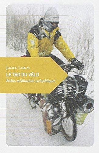 Le Tao du vélo, Petites méditations cyclopédiques par Julien Leblay