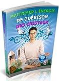 MAITRISER L'ÉNERGIE DE GUÉRISON DES CRISTAUX..